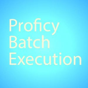 Proficy Batch Execution